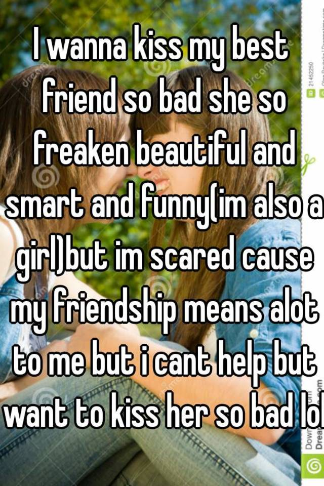 i kissed my girl best friend