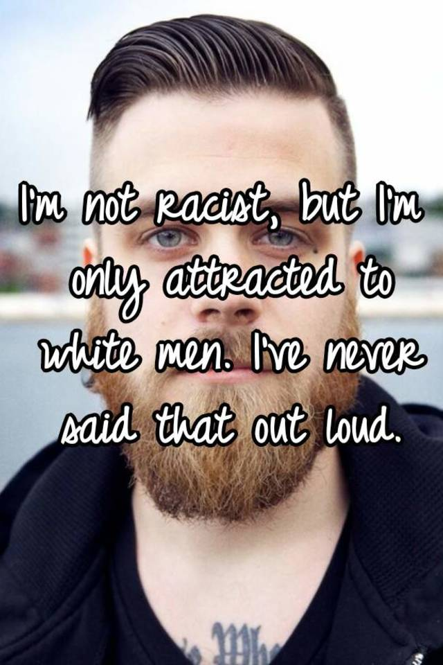 Attracted to white men