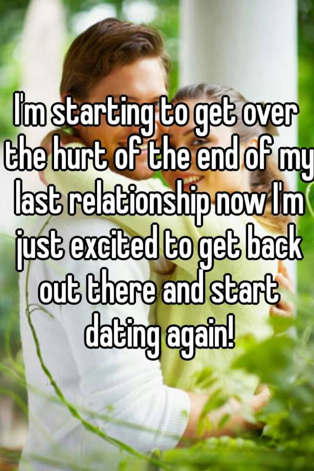 How To Get Back Out There And Start Dating