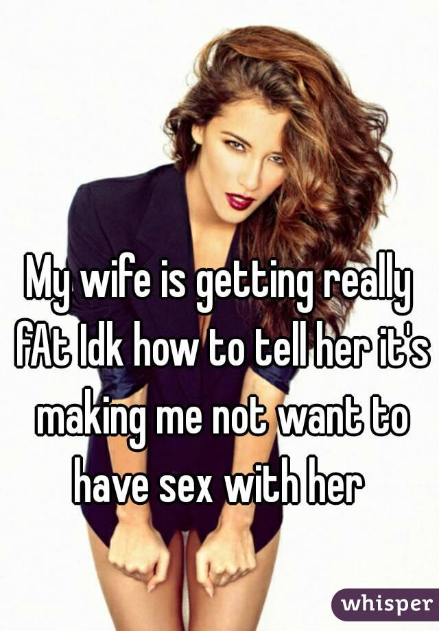How can i make my wife want sex
