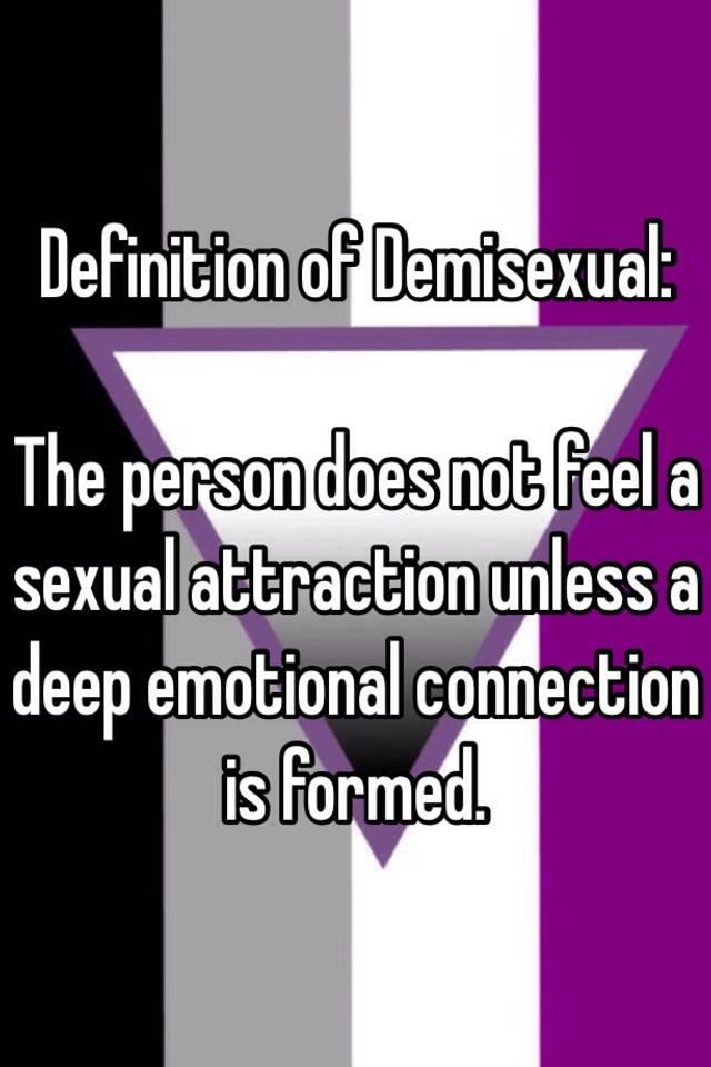 Demisexuals define