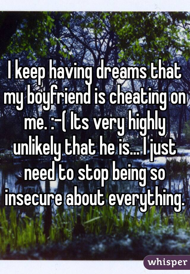 why do i keep dreaming that my boyfriend is cheating