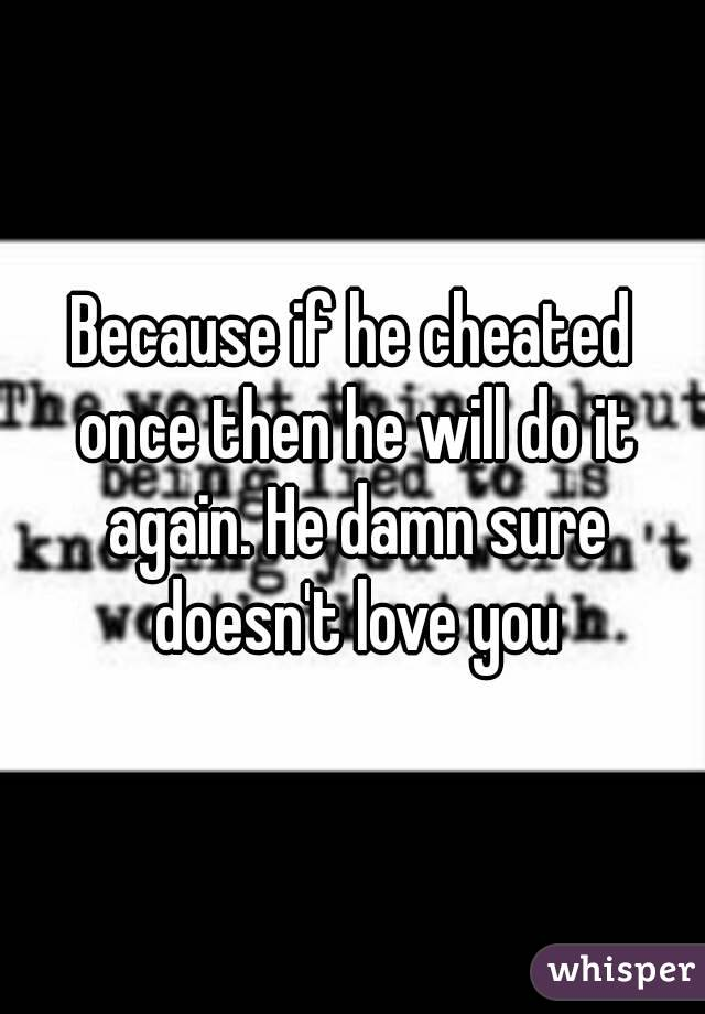 If He Cheated Once Will He Do It Again