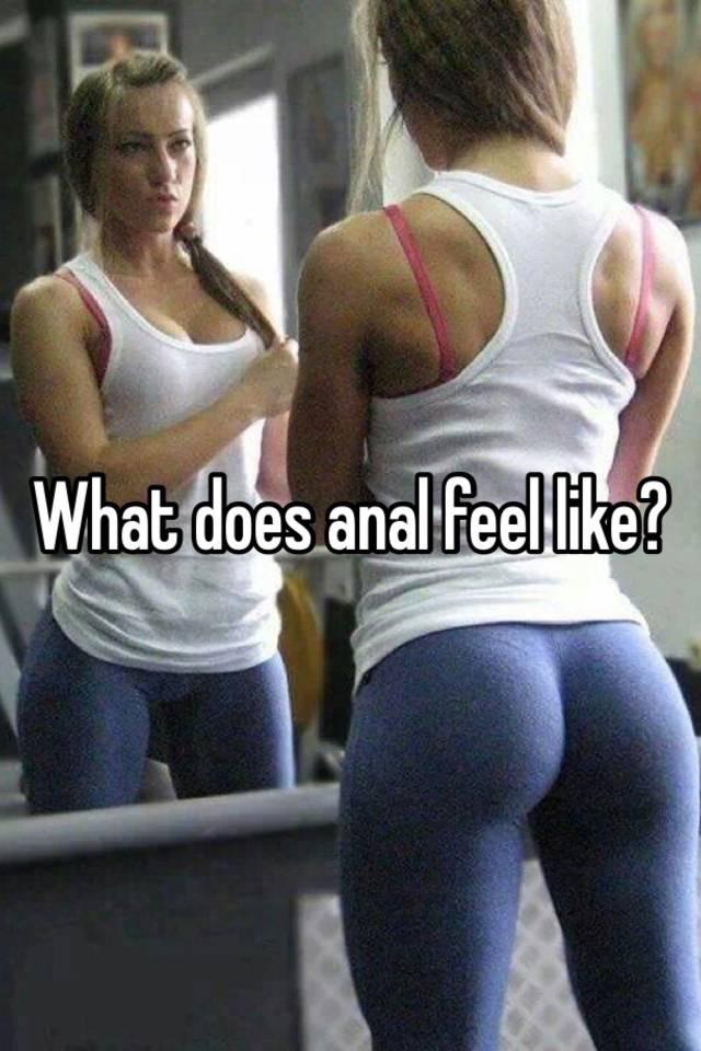 How does anal feel like seems