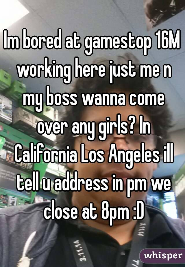 Im Bored At Gamestop 16m Working Here Just Me N My Boss Wanna Come
