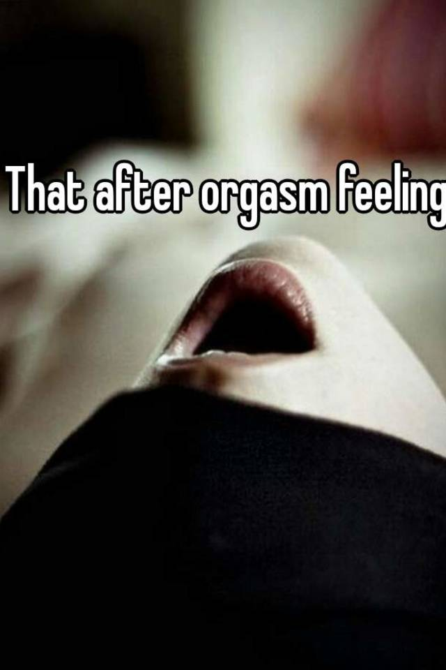 After The Orgasm