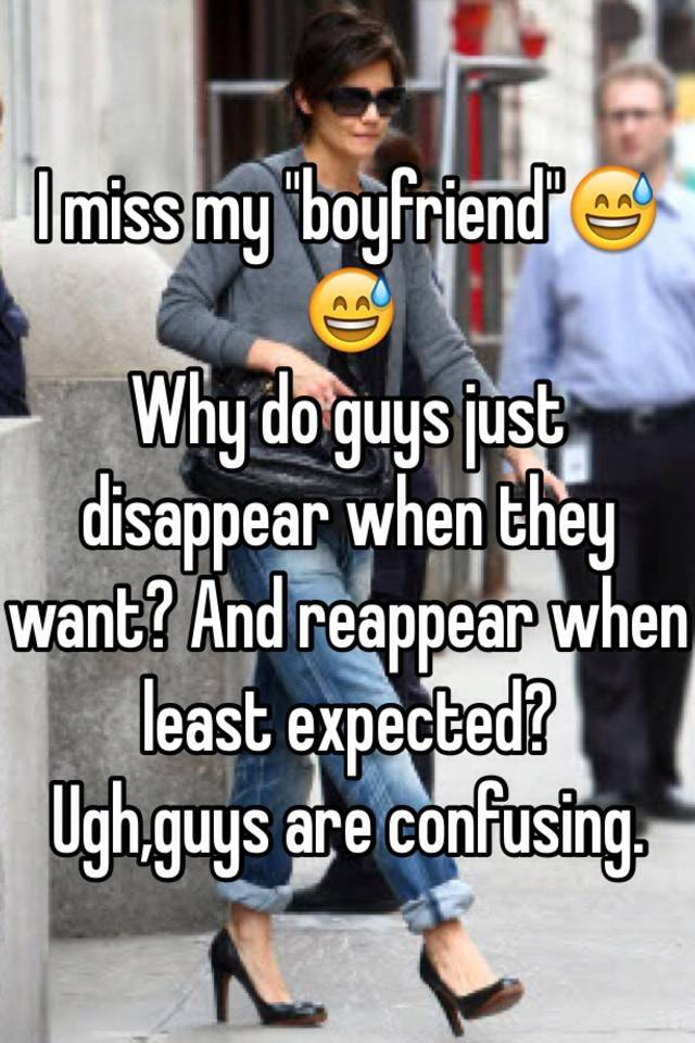 why do guys disappear