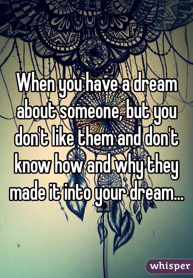 How Can You Dream About Someone