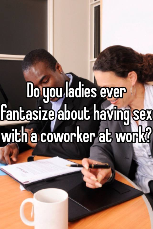 Having sex with coworker