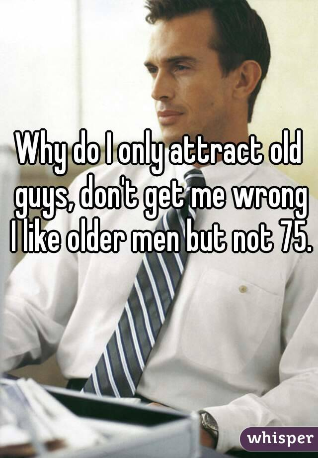 Why do i like older men