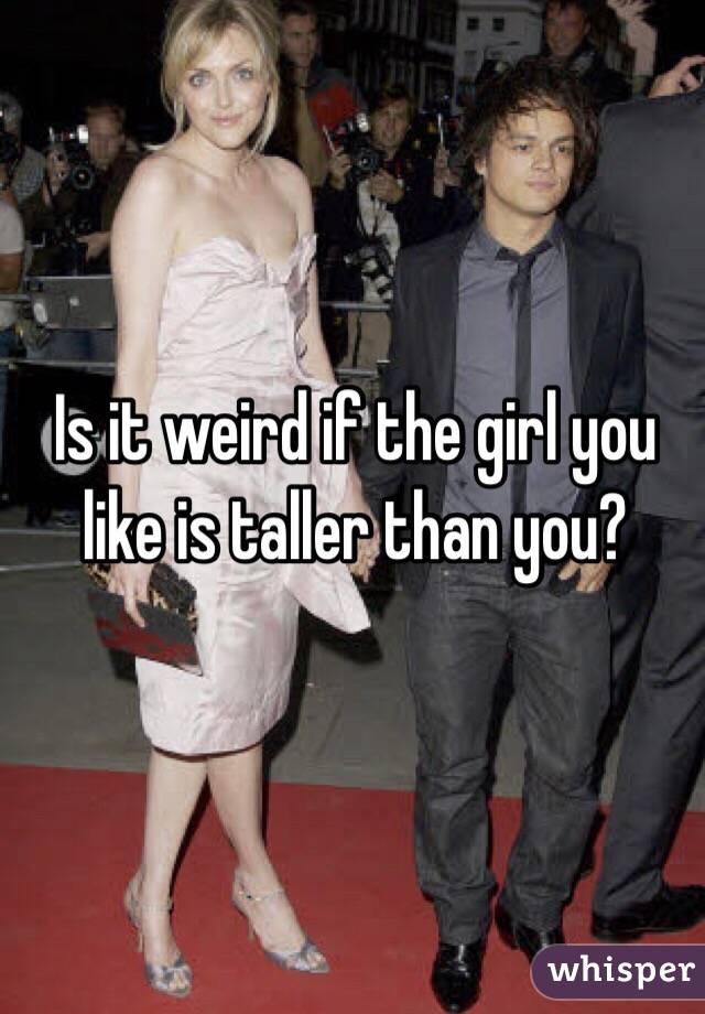 Dating a girl taller than u