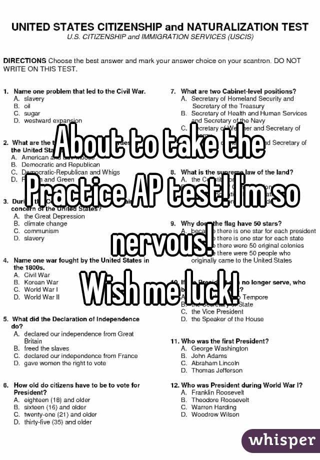 About to take the Practice AP test! I'm so nervous! Wish me luck!