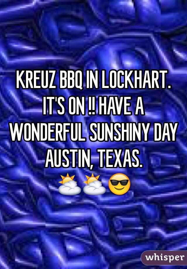 KREUZ BBQ IN LOCKHART. IT'S ON !! HAVE A WONDERFUL SUNSHINY DAY AUSTIN, TEXAS. ⛅️⛅️😎
