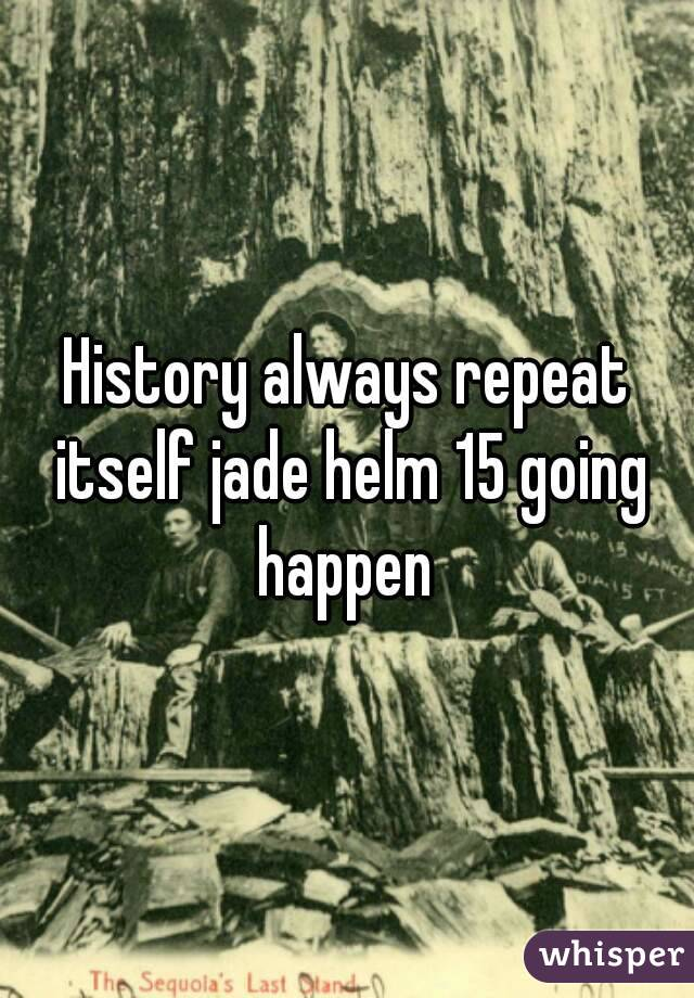 History always repeat itself jade helm 15 going happen