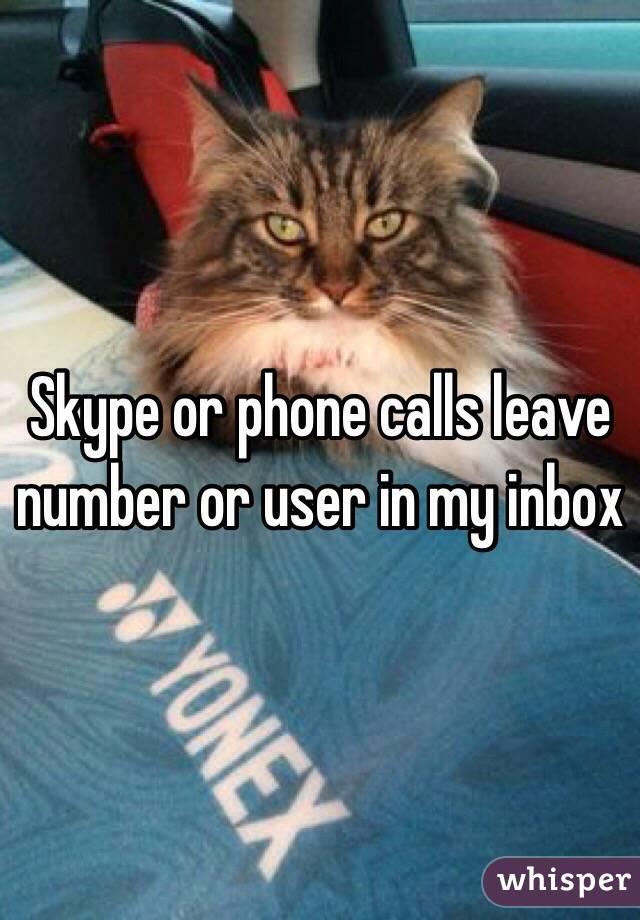 Skype or phone calls leave number or user in my inbox