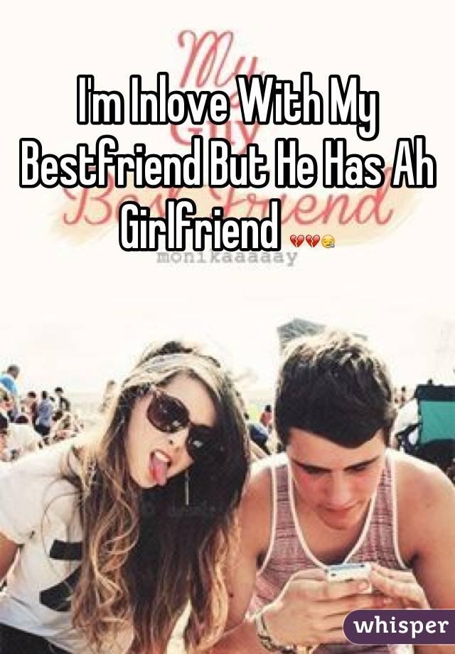 I'm Inlove With My Bestfriend But He Has Ah Girlfriend 💔💔😪