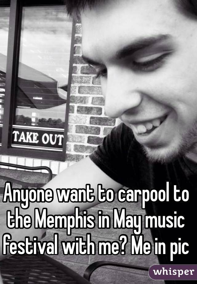 Anyone want to carpool to the Memphis in May music festival with me? Me in pic