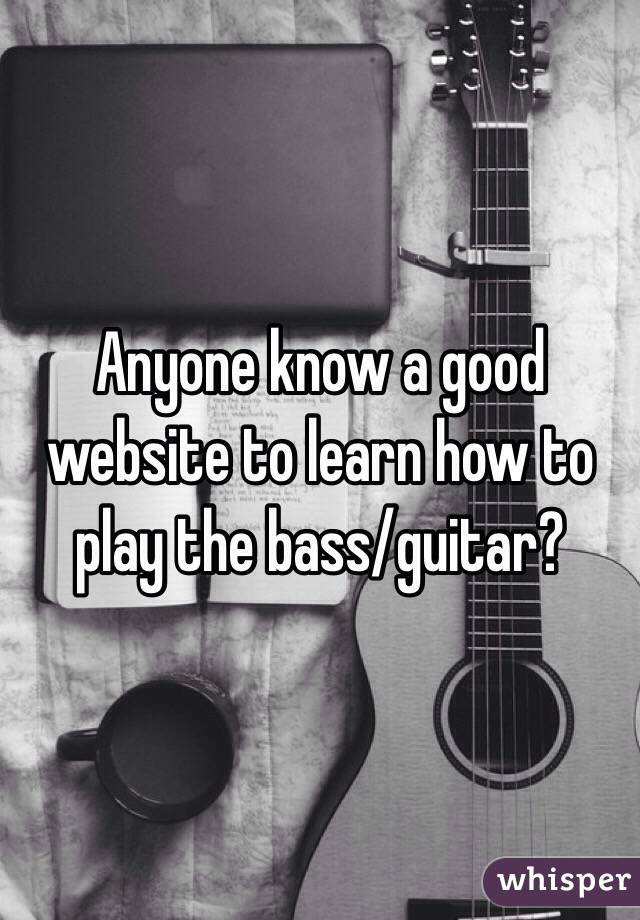 Anyone know a good website to learn how to play the bass/guitar?