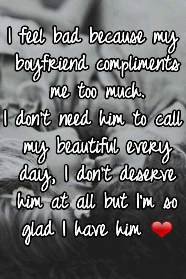 too many compliments from boyfriend