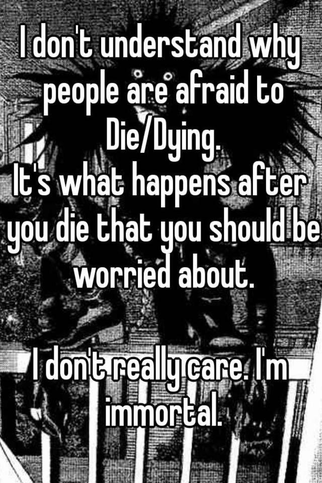 Should I Be Afraid To Die