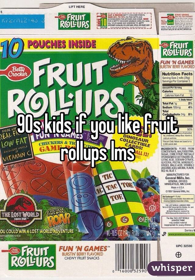 90s kids if you like fruit rollups lms