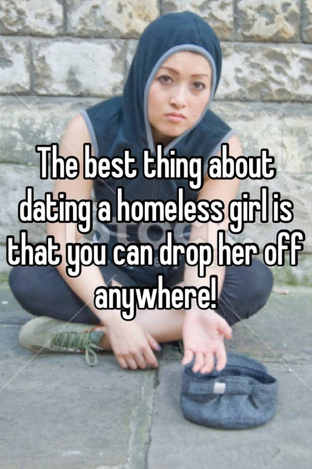 Homeless dating