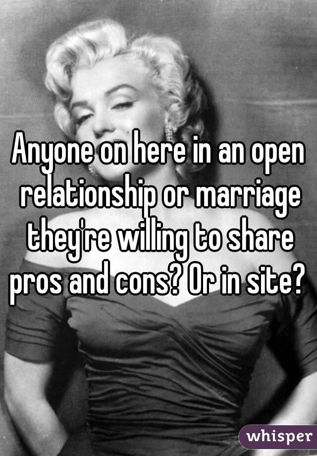 Anyone on here in an open relationship or marriage they're willing to share pros and cons? Or in site?