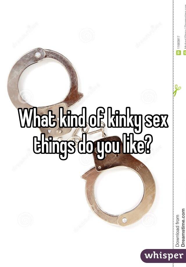 What type of sex are you