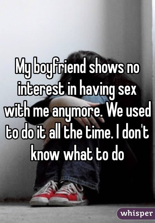 My boyfriend doesn t have sex with me