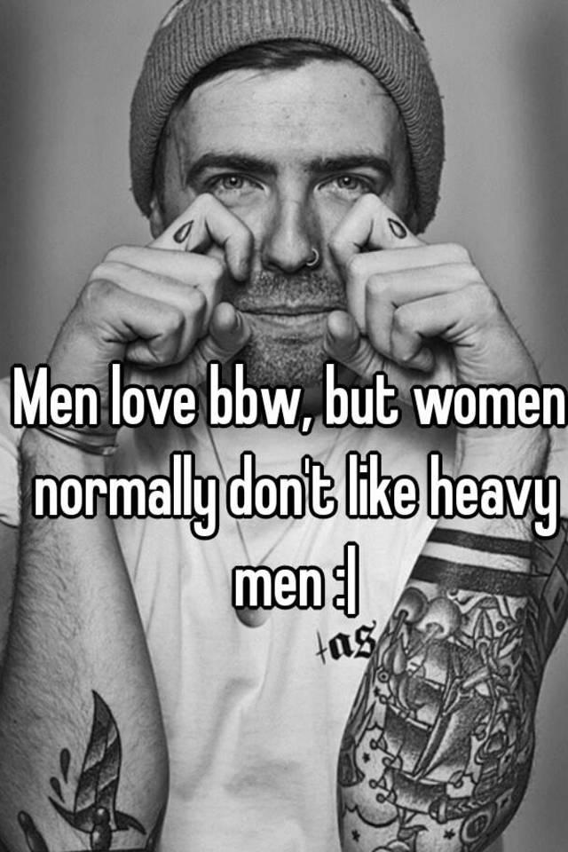 Sorry, men that love bbw yet