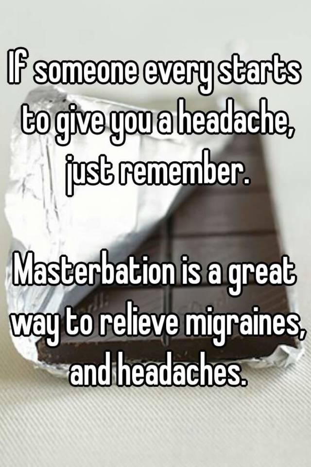When i masterbate i get a headache