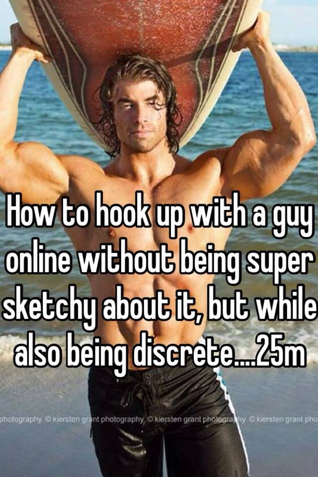 how to hookup with a guy