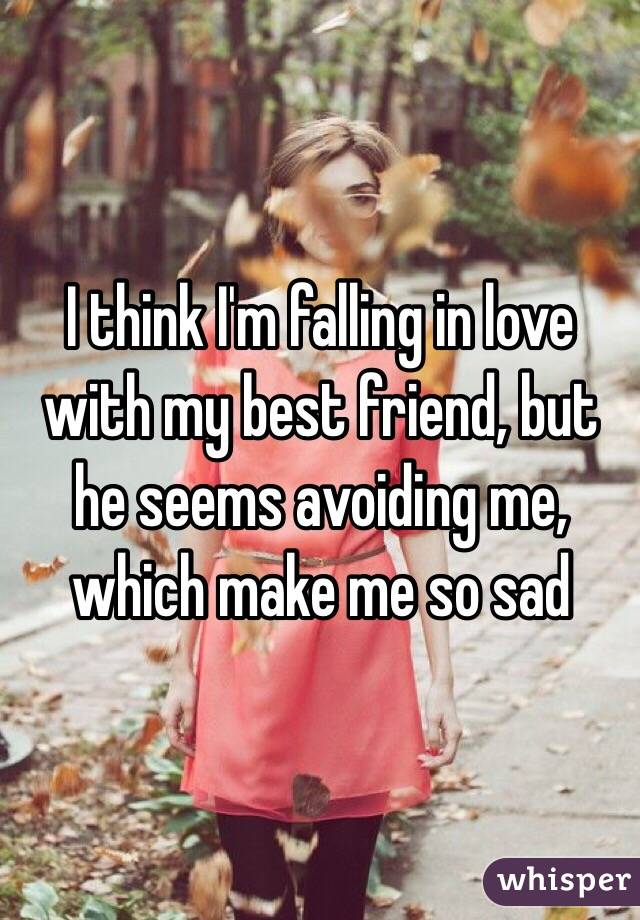 I think I'm falling in love with my best friend, but he