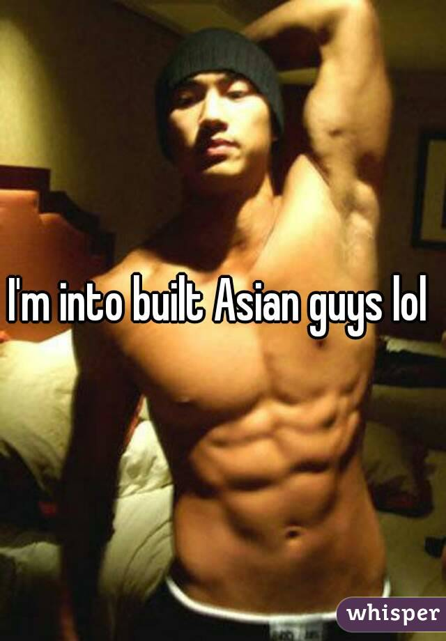 guys Into asian