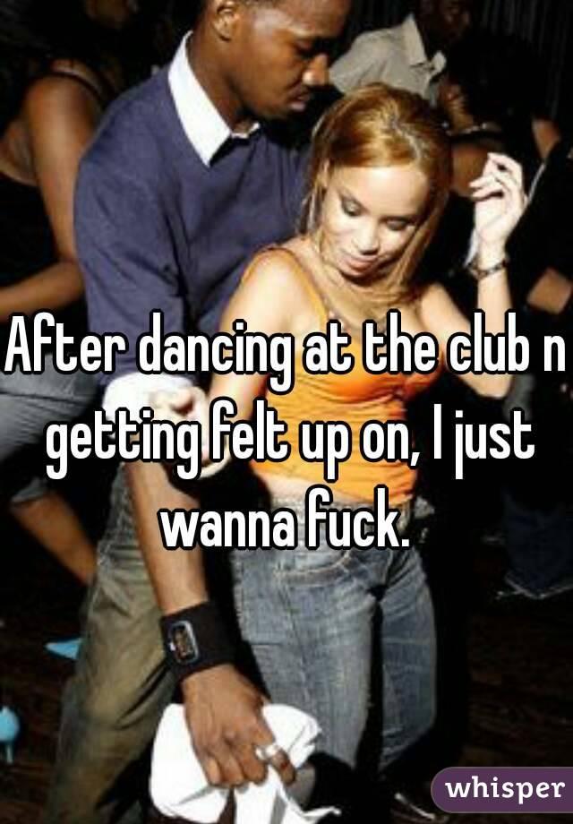I Just Wanna Fuck Club