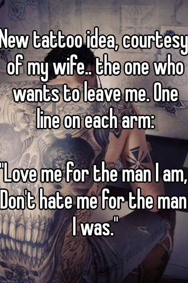 My wife wants to leave me