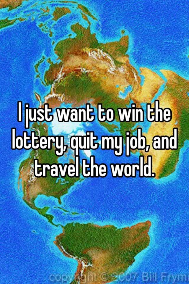 How do i quit my job and travel the world
