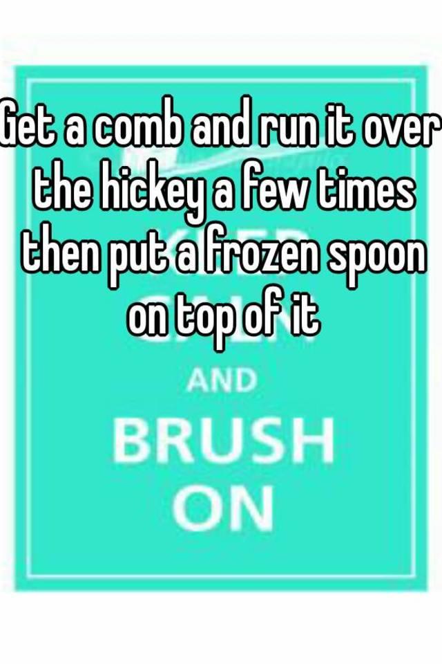 Frozen spoon hickey