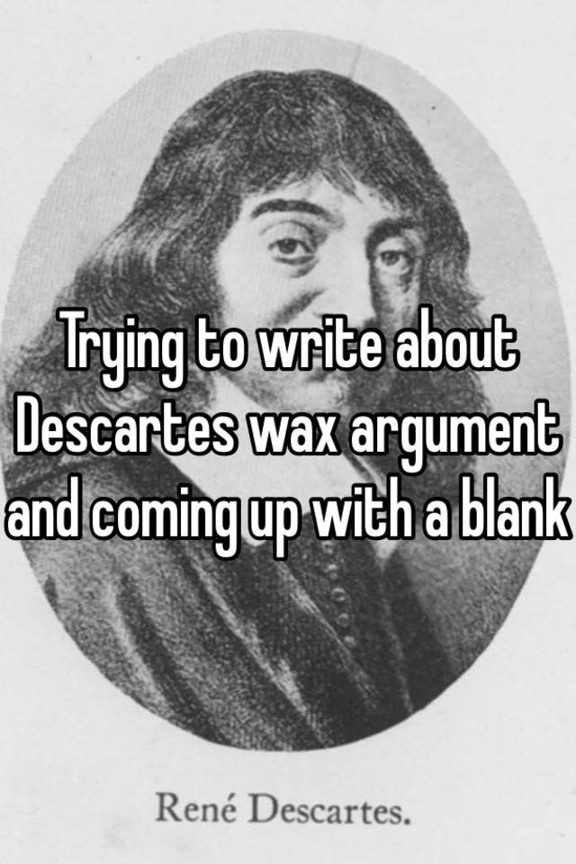 descartes wax argument
