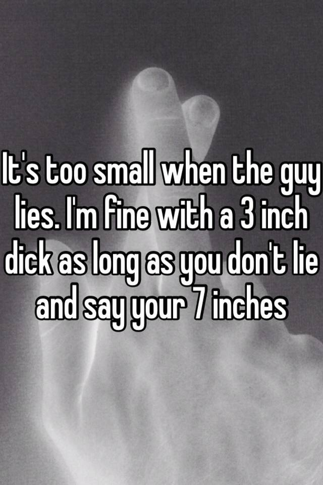7 inches too small