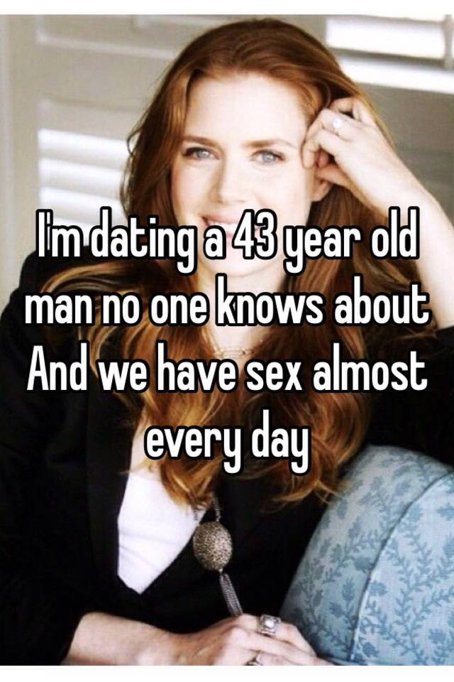 dating a 43 year old man