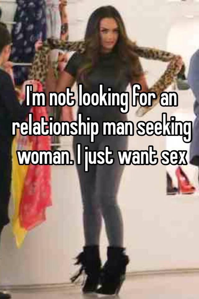 Man seeking woman for sex