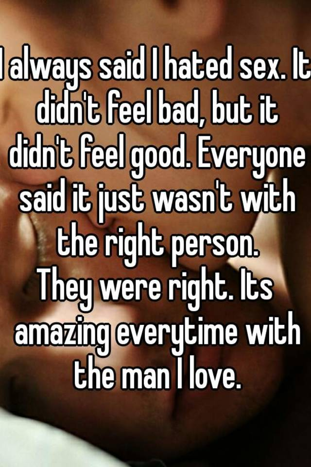 Does sex feel good for everyone