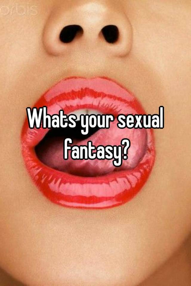 What Are Your Sexual Fantasy