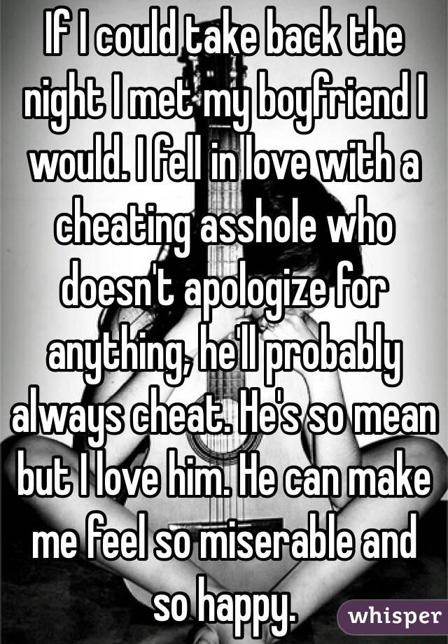 If I could take back the night I met my boyfriend I would  I