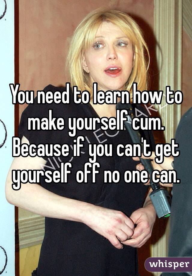Learn How To Cum