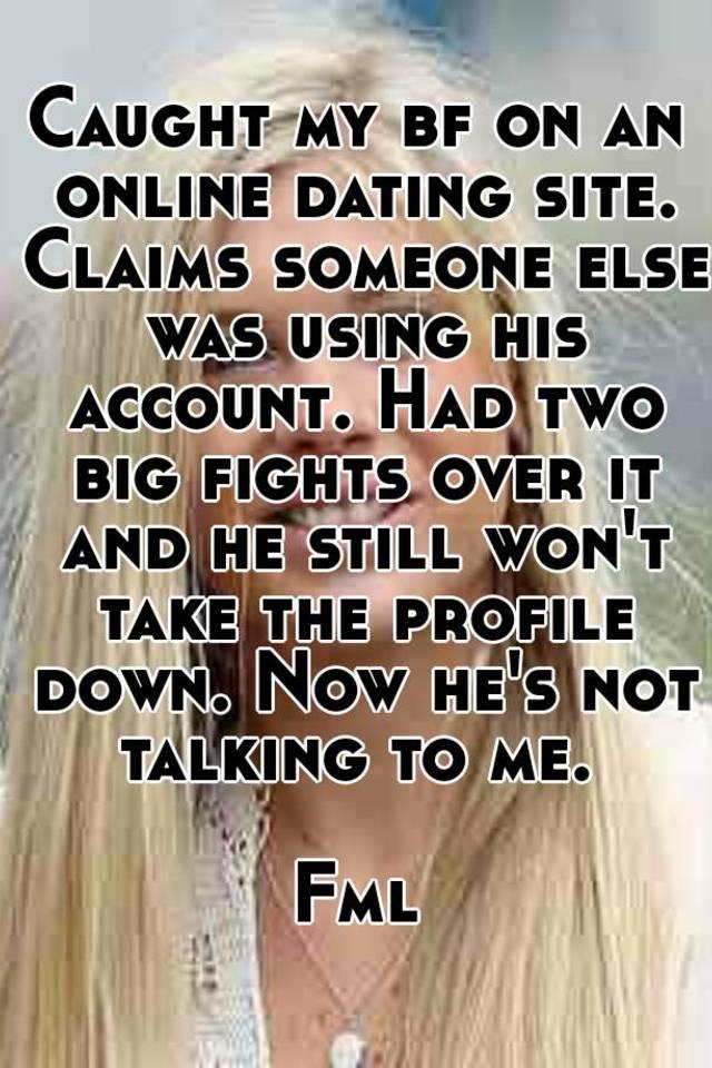 Boyfriend using online dating sites