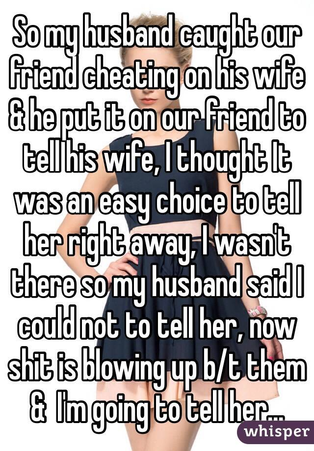 You Spouse Friend Cheating Is A Tell Their Do