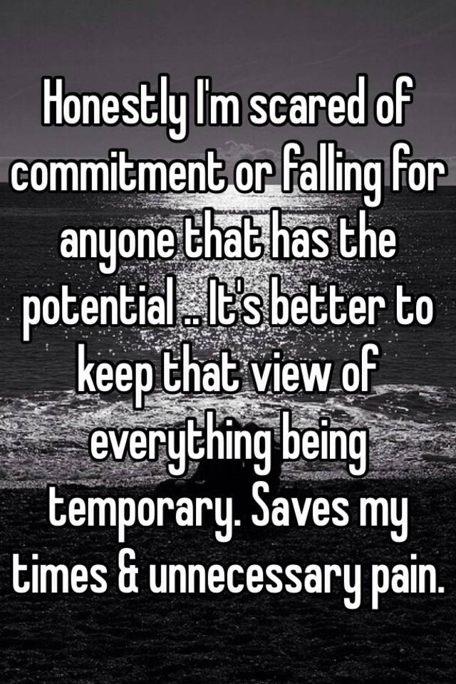 How To Stop Being Afraid Of Commitment