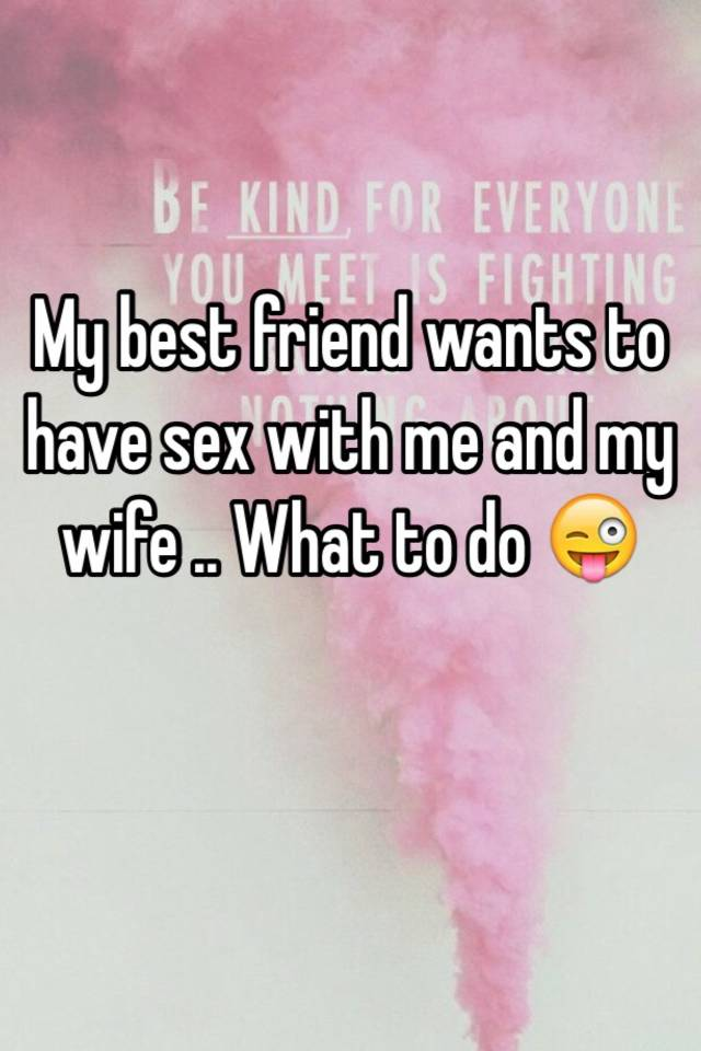 My friend wife sex with me
